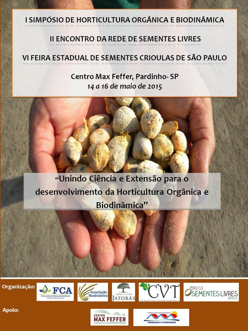 I Simpósio de Horticultura Orgânica e Biodinâmica / II Encontro da Rede de Sementes Livres / VI Feira Estadual de Sementes Crioulas de São Paulo